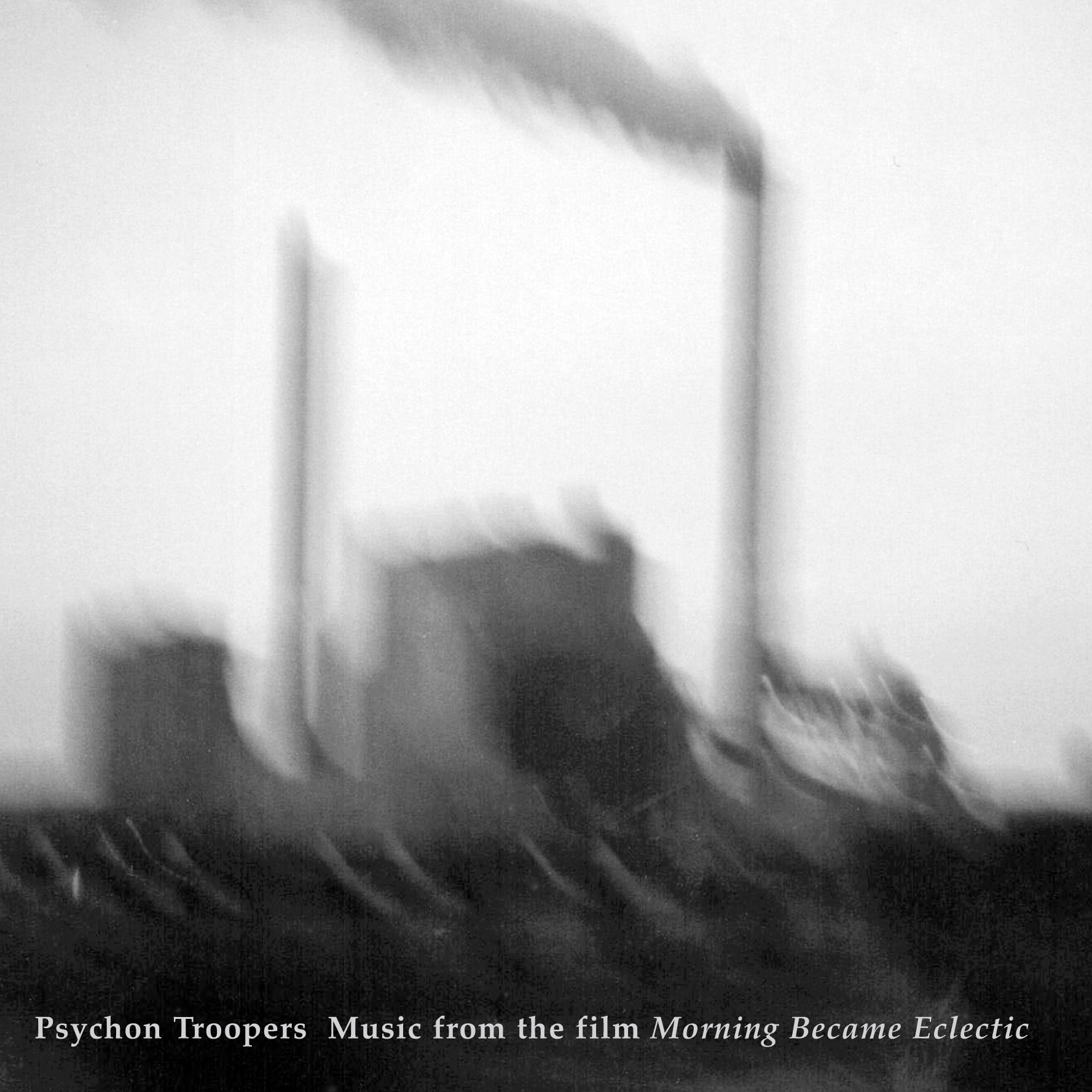 NM004: psychon troopers - music from the film morning became eclectic